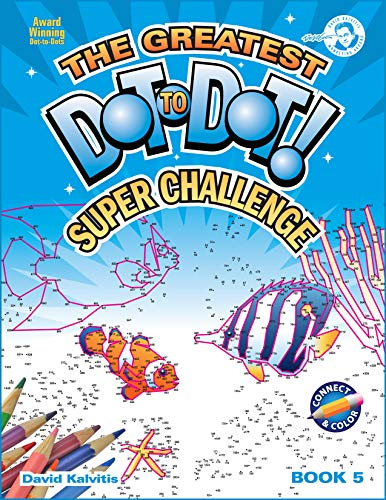 9780970043740: Greatest Dot to Dot! Super Challenge!, THE: Book 5