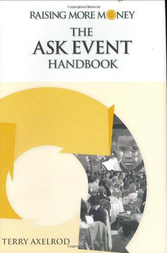Raising More Money: The Ask Event Handbook: Axelrod, Terry