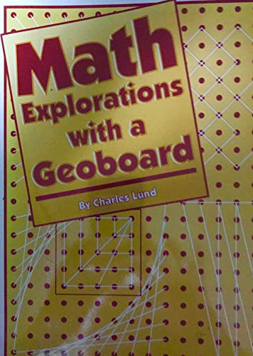 9780970046024: Math explorations with a geoboard