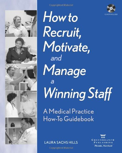 9780970046970: How to Recruit, Motivate, and Manage a Winning Staff: A Medical Practice How-To Guidebook