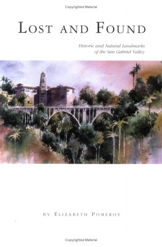9780970048103: Lost and Found : Historic and Natural Landmarks of the San Gabriel Valley