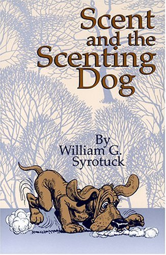 9780970049421: Scent and the Scenting Dog