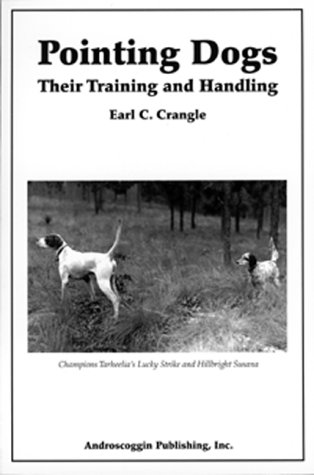 9780970050007: Pointing Dogs: Their Training and Handling
