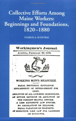 9780970052629: Collective Efforts Among Maine Workers: Beginnings and Foundations, 1820-1880