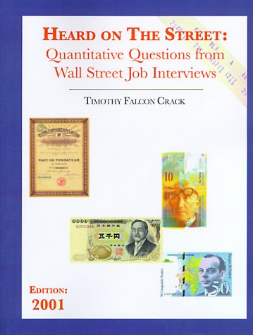 9780970055200: Heard on the Street: Quantitative Questions from Wall Street Job Interviews
