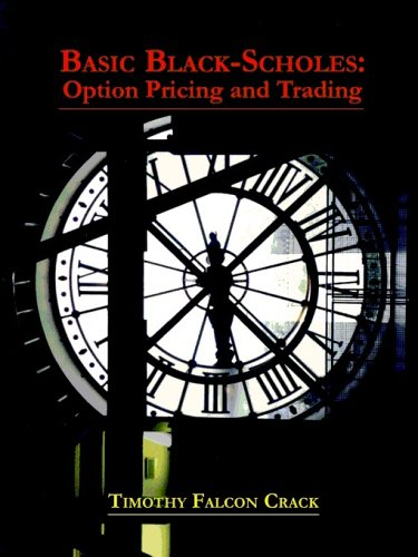 Basic Black-Scholes: Option Pricing and Trading: Timothy Falcon Crack