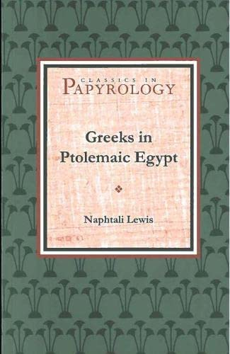 Greeks in Ptolemaic Egypt: Naphtali Lewis