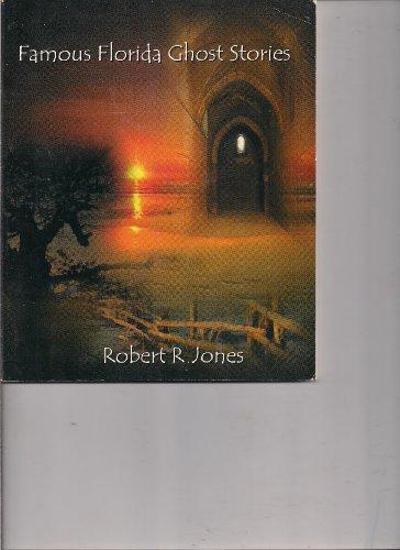 Famous Florida ghost stories: Robert R Jones