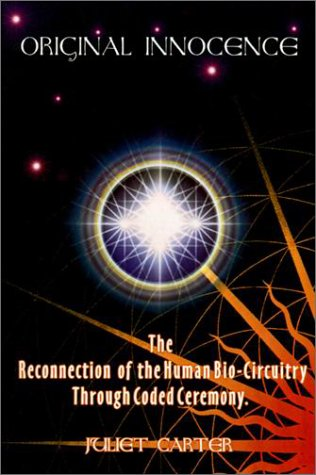 9780970061522: Original Innocence: The Reconnection of the Human Bio-Circuitry Through Coded Ceremony
