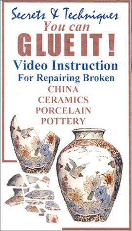 9780970063304: You Can Glue It! - How to Repair Broken Ceramics, China, Porcelain, and Pottery [VHS]