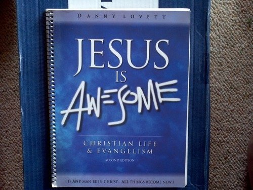 Jesus is Awesome: Christian Life and Evangelism: Danny Lovett