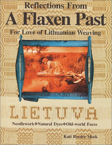 9780970064806: Reflections From A Flaxen Past : For Love of Lithuanian Weaving