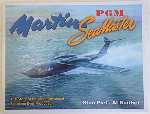 Martin P6M SeaMaster The Story of the: Piet, Stan, and