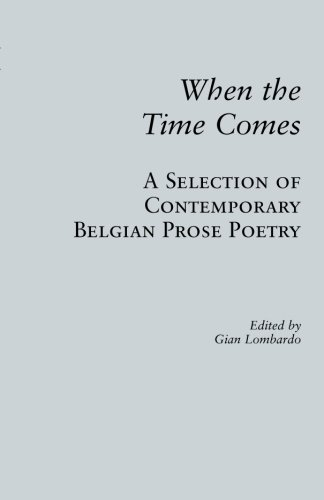 9780970066329: When the Time Comes: A Selection of Contemporary Belgian Prose Poetry