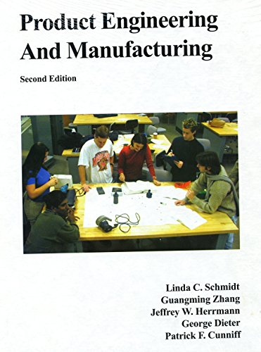 Product Engineering and Manufacturing: Linda C. Schmidt,