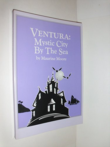 Ventura: Mystic City by the Sea: Maurine Moore