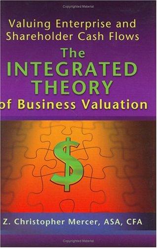 Valuing Enterprise and Shareholder Cash Flows: The: Mercer, Z. Christopher