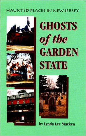 9780970071828: Ghosts of the Garden State: Haunted Places in New Jersey