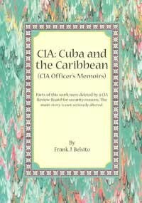 9780970072191: CIA: Cuba and the Caribbean :(CIA Officer's Memoirs)