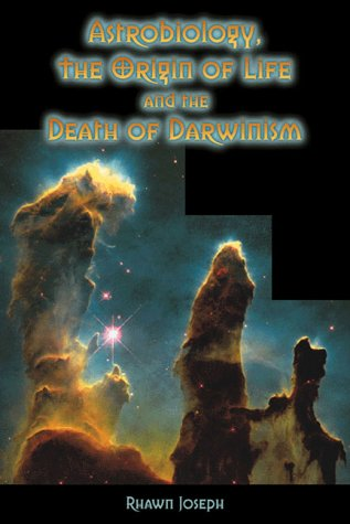 9780970073303: Astrobiology, the Origin of Life and the Death of Darwinism