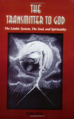 9780970073310: The Transmitter to God: The Limbic System, the Soul, and Spirituality