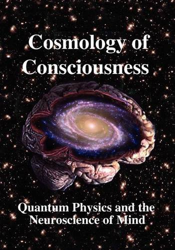 9780970073358: Cosmology of Consciousness: Quantum Physics and the Neuroscience of Mind