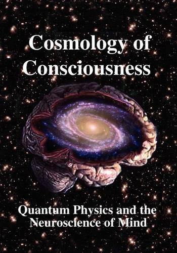 9780970073358: Cosmology of Consciousness: Quantum Physics & Neuroscience of Mind