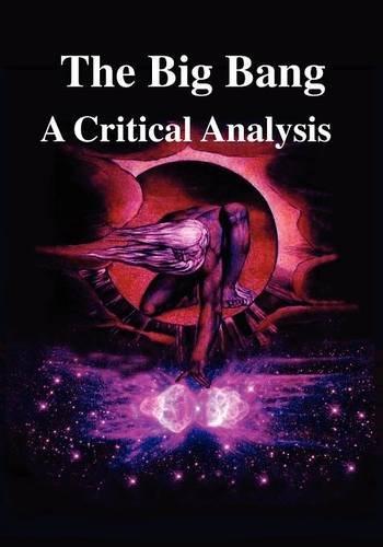 Big Bang: A Critical Analysis: Hilton Ratcliffe; Timothy E. Eastman; Ashwini Kumar Lal; R. Joseph