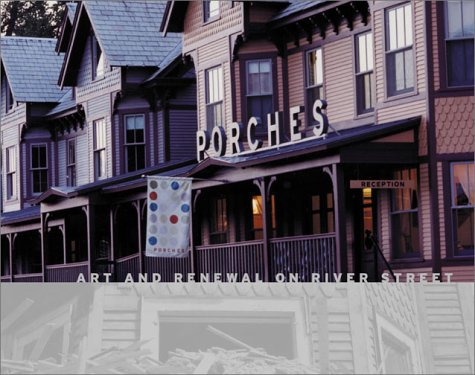9780970073860: Porches: Art and Renewal on River Street