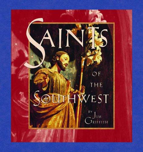 Saints of the Southwest: James S. Griffith;