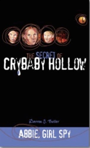 9780970075291: The Secret of Crybaby Hollow (Abbie, Girl Spy, 3)