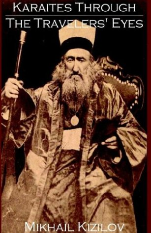 Karaites Through the Travelers' Eyes: Ethnic History,: Mikhail Kizilov