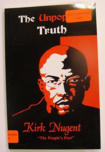 The Unpopular Truth: Nugent, Kirk