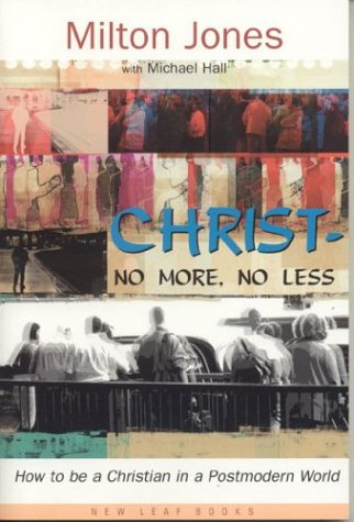 9780970083623: Christ--No More, No Less: How to be a Christian in a Postmodern World