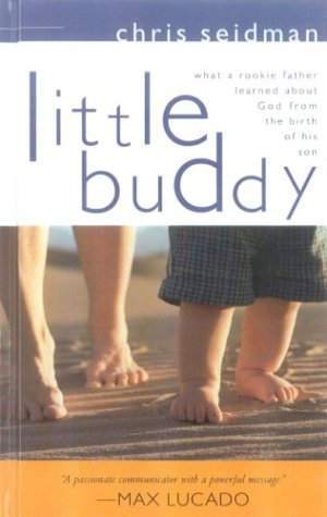 9780970083630: Little Buddy: What a Rookie Father Learned about God Through the Birth of His Son