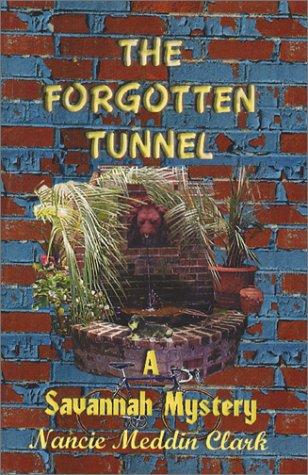 9780970083821: The Forgotten Tunnel: A Savannah Mystery