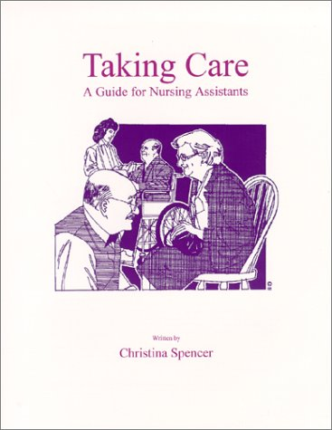 9780970084507: Taking Care : A Guide for Nursing Assistants