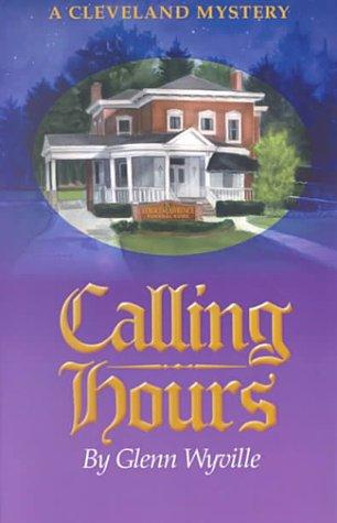 Calling Hours- A Cleveland Mystery: Wyville, Glenn