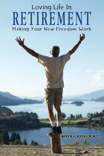 9780970088550: Loving Life in Retirement: Making Your New Freedom Work