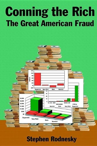 9780970089069: Conning the Rich: The Great American Fraud