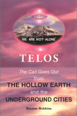 9780970090201: Telos: The Call Goes Out from the Hollow Earth and the Underground Cities