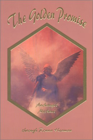 The Golden Promise, Messenges of Hope and Inspiration from Archangel Michael [signed]: Herman, ...