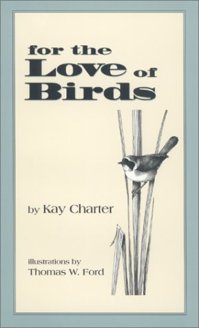 9780970091710: For the Love of Birds