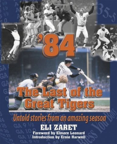 '84, THE LAST OF THE GREAT TIGERS: Untold Stories From an Amazing Season
