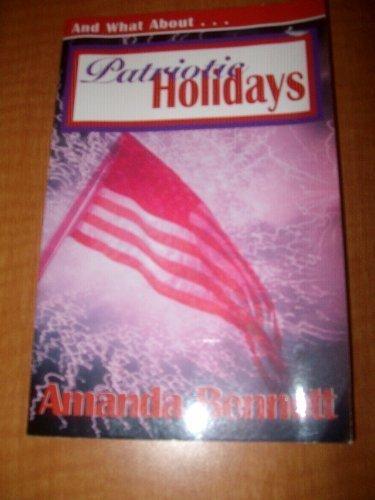 9780970094803: Patriotic Holidays: A Unit Study Guide To American Celebrations