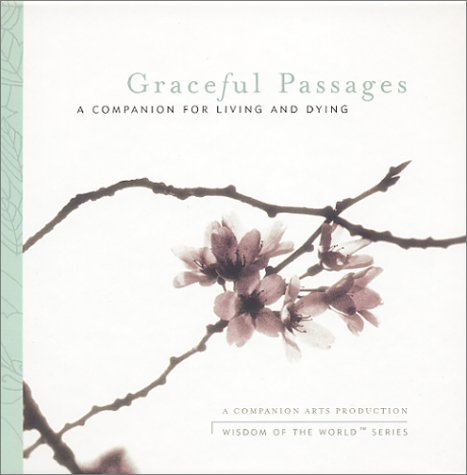 9780970095008: Graceful Passages: a Companion for Living and Dying