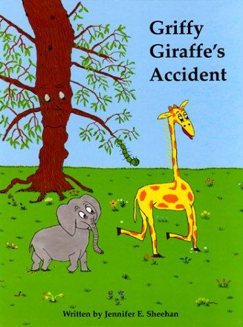 9780970095213: Griffy Giraffe's Accident