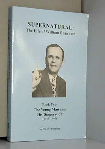 Supernatural - the Life of William Branham,: Owen Jorgensen
