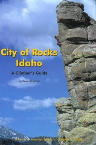 9780970096418: City of Rocks Idaho, 7th: A Climber's Guide (Regional Rock Climbing Series)