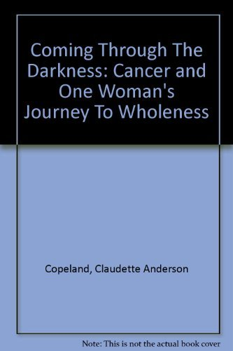 Coming Through The Darkness: Cancer and One Woman's Journey To Wholeness: Claudette Anderson ...
